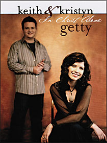 Keith & Kristyn Getty: In Christ Alone