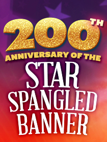 200th Anniversary of the Star Spangled Banner
