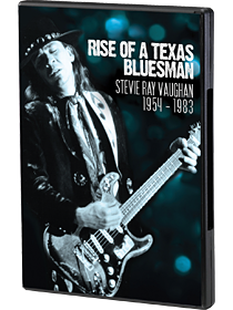 Stevie Ray Vaughan: Rise of a Texas Bluesman